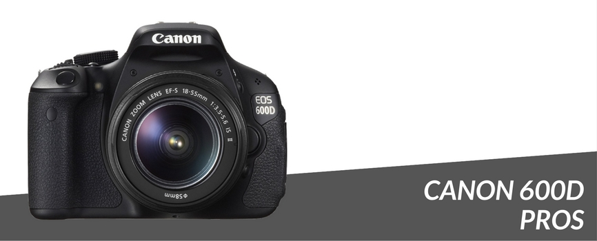 Canon 600d advantages