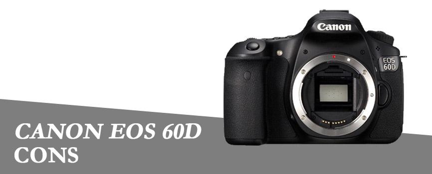 canon 60d cons