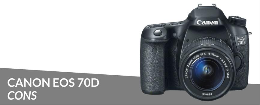canon eos 70d cons