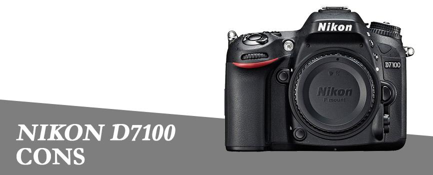 Nikon D7100 Cons