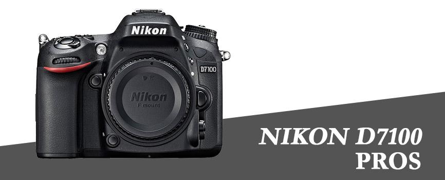 Nikon D7100 Pros