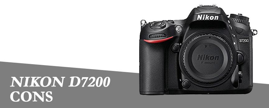Nikon D7200 Cons
