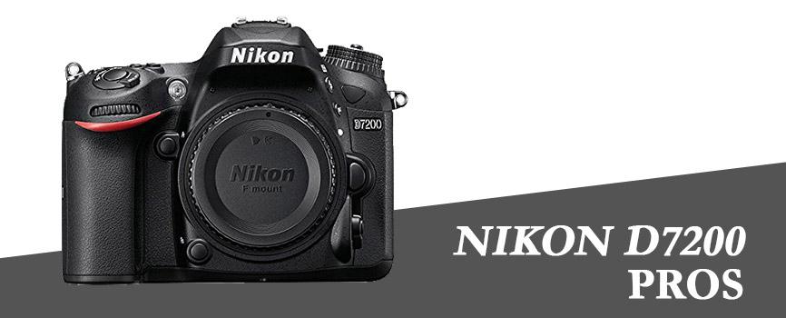 Nikon D7200 Pros