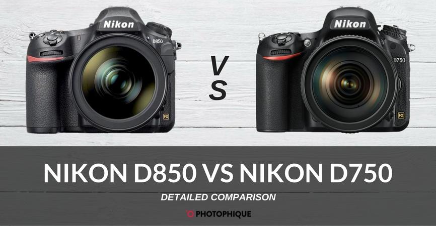 Nikon D850 vs D750 | 2019 Comparison, Reviews, Pros & Cons