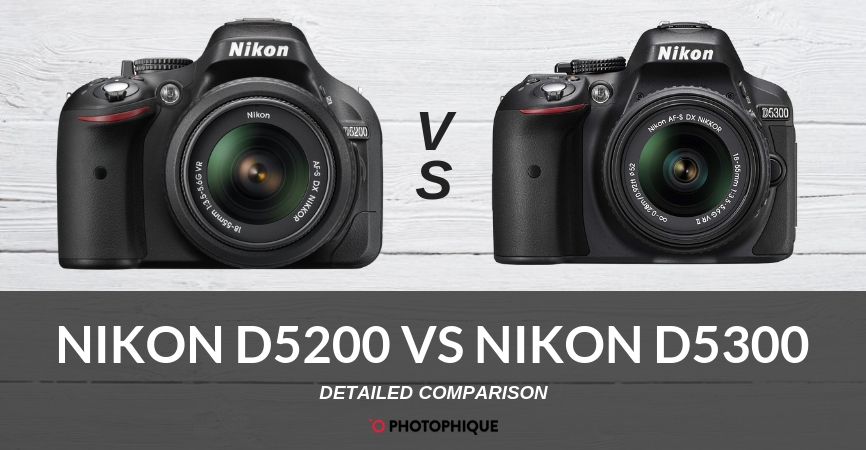 Nikon D5200 vs Nikon D5300