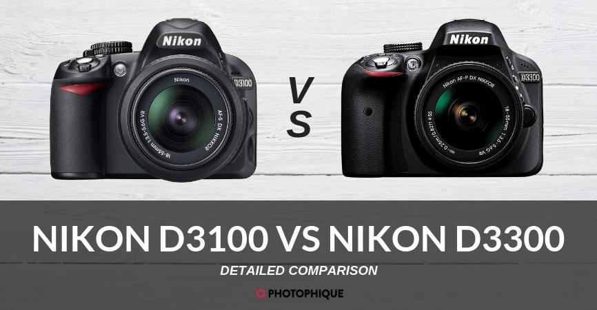 Nikon D3100 vs Nikon D3300
